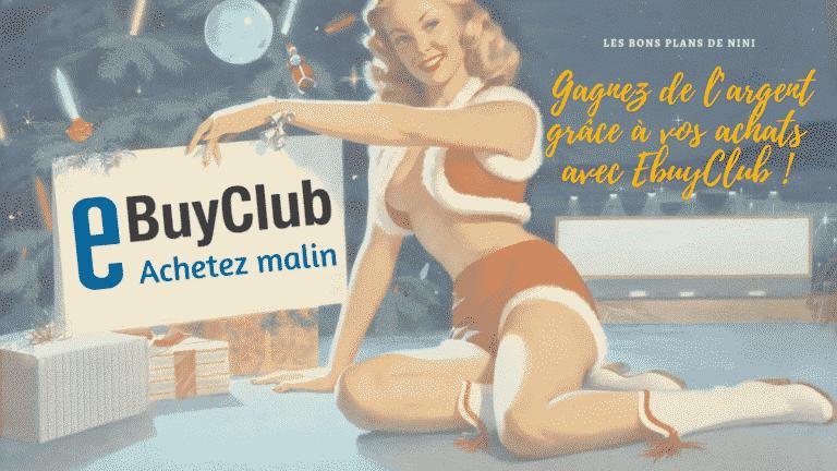 Gagnez de l'argent grâce à vos achats avec EbuyClub !