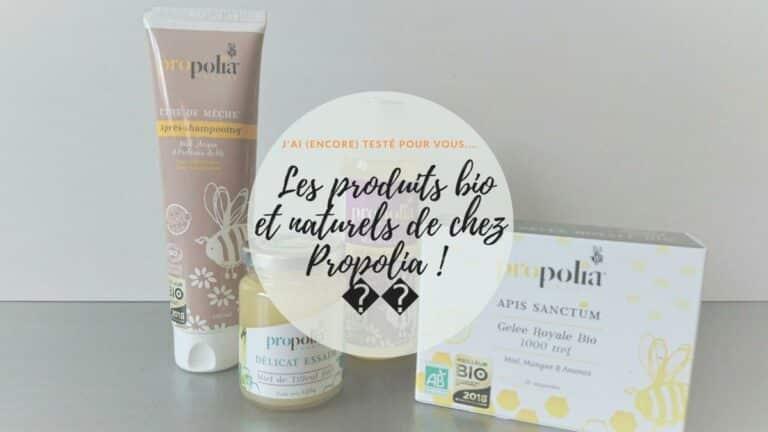 J'ai (encore) testé des produits bio et naturels de chez Propolia