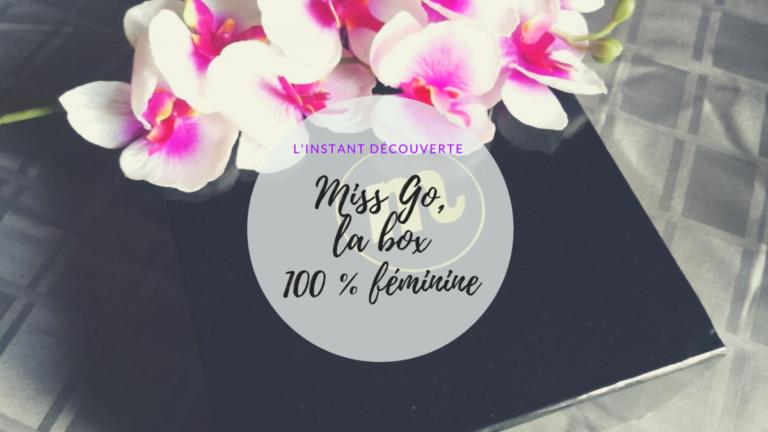 Découverte de Miss Go, la box 100 % féminine