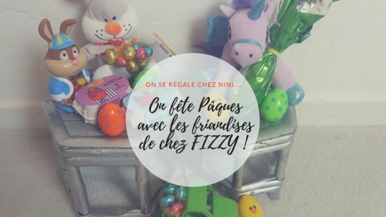 On fête Pâques avec les friandises de chez FIZZY !